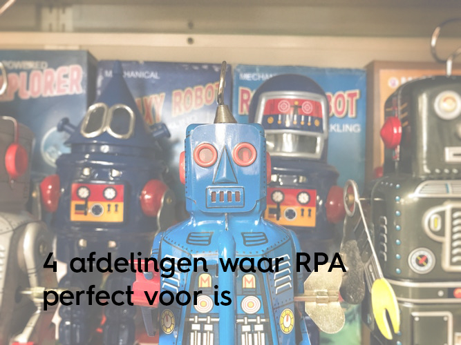 Afdelingen waar RPA perfect voor is